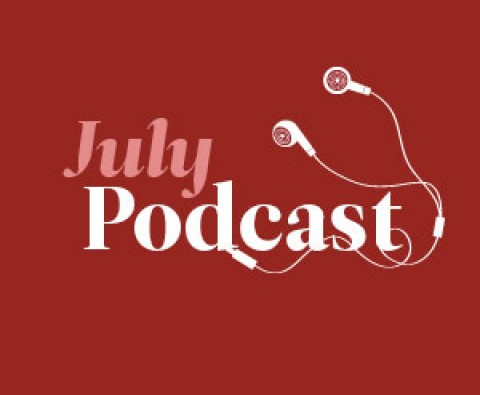 July's Podcast: John Cleese, Cathy Rentzenbrink, Deborah Moggach and this month's film reviews