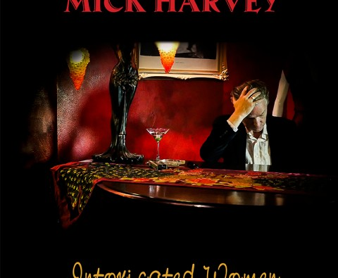 Album of the month: Intoxicated Women by Mick Harvey