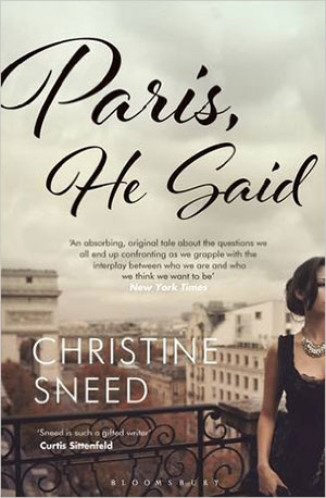 Paris, He Said - Christine Sneed