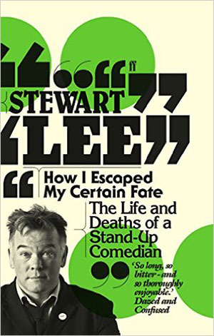 Stewart Lee's How I escaped my certain fate