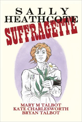 Sally Heathcote: Suffragette