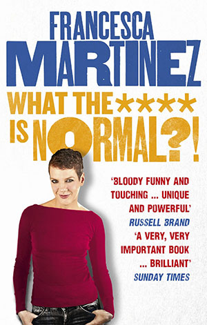 Francesca Martinez – What the **** is Normal
