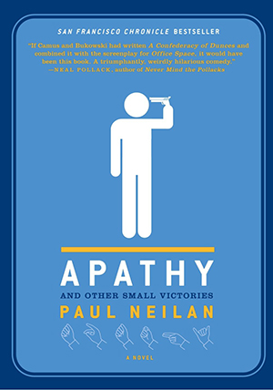 Paul Neilan - Apathy and other small victories