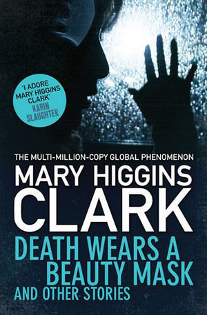Death Wears a Beauty Mask - Mary Higgins Clark