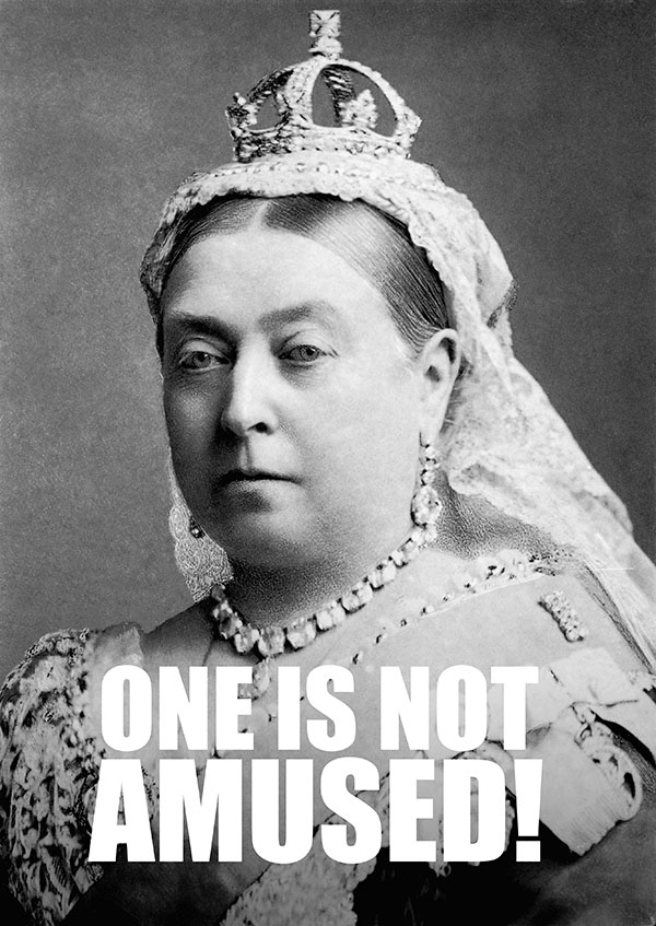 Queen Victoria is not amused