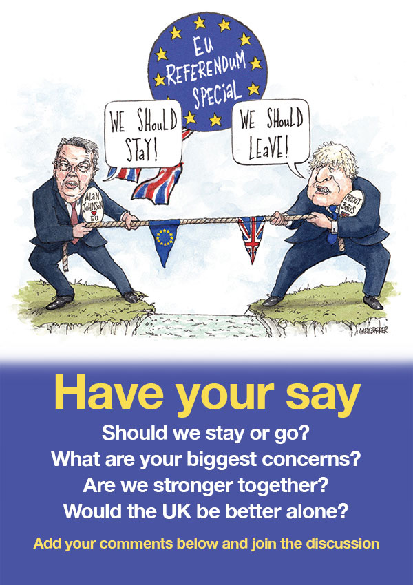 Brexit or Bremain? Have your say in the comment box below