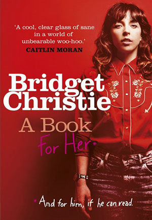 Bridget Christie's A book for Her