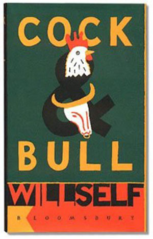 cock and bull - Will Self