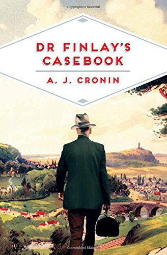 Dr Finlay's Casebook by A. J. Cronin, short stories
