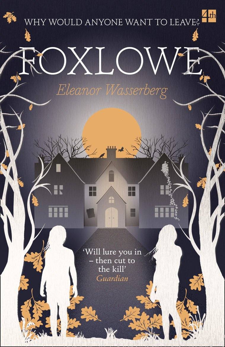 Foxlowe by Eleanor Wasserberg, published by 4th Estate