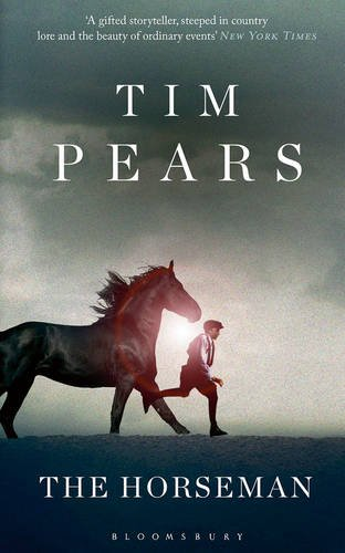 The Horseman by Tim Pears, published by Bloomsbury