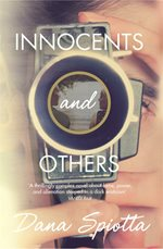 Innocents adn Others by Dana Spiotta, published by Picador