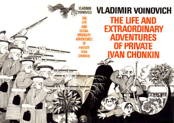 Vladimir Voinovich - The Life And Extraordinary Adventures Of Private Ivan Chonkin