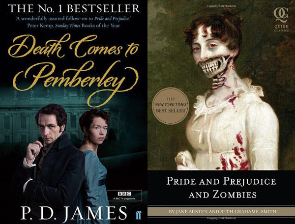 Death comes to Pemberly and Pride & Prejudice and Zombies
