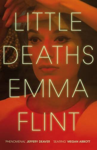 Little Deaths by Emma Flint, published by Picador