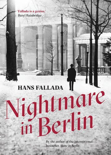 Nightmare in Berlin by Hans Fallada, published by Scribe