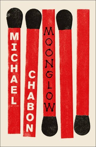 Moonglow by Michael Chabon, published by 4th Estate