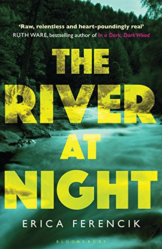 The River at Night by Erica Ferencik, published by Bloomsbury