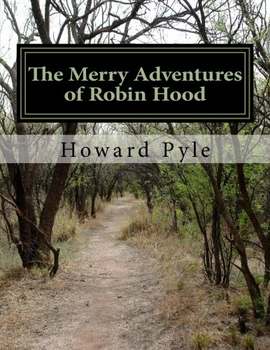 The Merry Adventures of Robin Hood by Howard Pyle