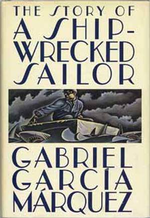 Gabriel Garcia Marquez - The Story of a Shipwrecked Sailor