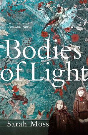 Bodies of Light by Sarah Moss