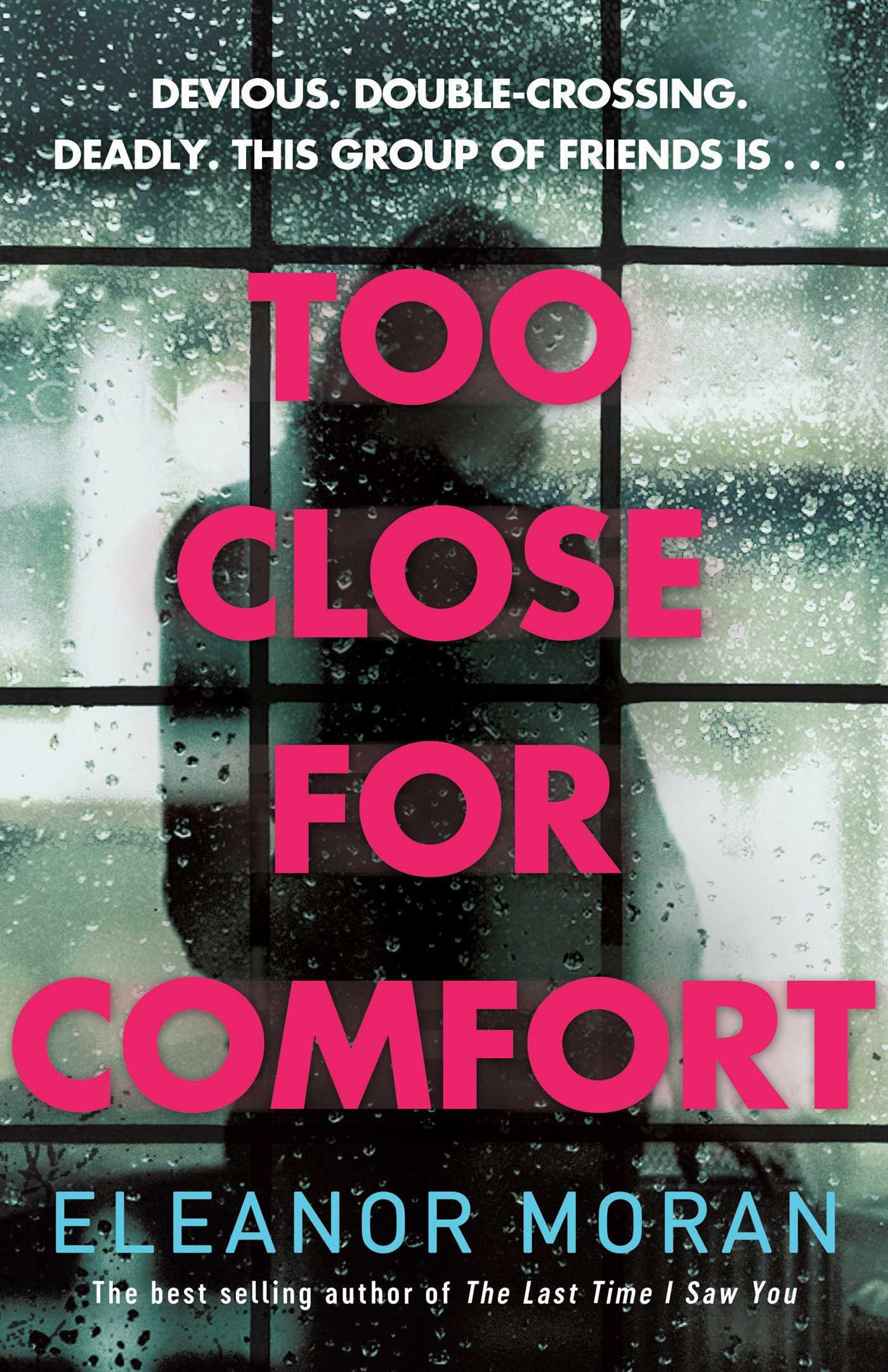 Too Close for Comfort by Eleanor Moran, published by Simon and Schuster