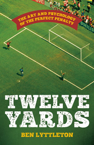 Twelve Yards: The Art and Psychology of the Perfect Penalty